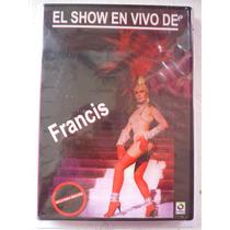 El Show En Vivo De Francis Dvd 2004 Nuevo Y Sellado!