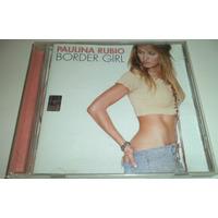 Cd Paulina Rubio / Border Girl