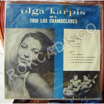 Bolero, Olga Karpis Con Trio Los Chambelanes, Lp 12´,