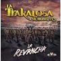 La Revancha / Trakalosa De Monterrey / Disco Cd 12 Canciones