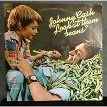 Johnny Cash ¿ Look At Them Beans ¿ Disco Lp Vinil 1975