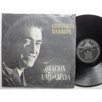 Lp Gregorio Barrios Oracion A Mi Amada Alta Fidelidad Odeon