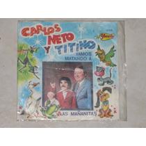 Carlos Neto Y Titino Disco 45 Rpm Acetato Vinil 7 Pulgadas