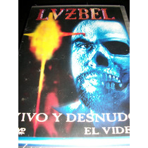 Lvzbel - Vivo Y Desnudo, El Video - Dvd Heavy Metal México