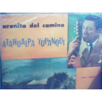 Atahualpa Yupanqui - Arenita Del Camino - Disco Importado