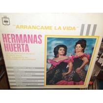 Hermanas Huerta Arrancame La Vida Lp Vinil