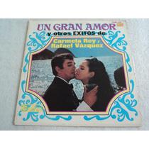 Carmela Y Rafael Un Gran Amor Y Otrs Éxitos/ Envío Gratis/lp