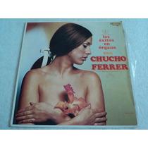 Chucho Ferrer Los Éxitos En Órgano Tracy/ Lp Vinil Acetato
