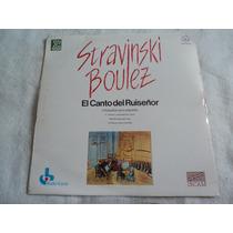 Stravinski Boulez Canto Del Ruiseñor/ Lp Nuevo