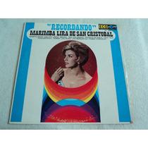 Marimba Lira De San Cristobal Recordando/ Lp Vinil