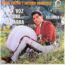 David Zaizar Y Antonio Bribiesca - Una Voz Y Una Guitarra Lp