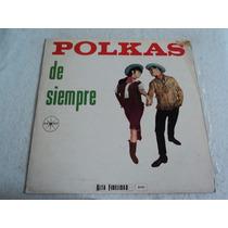 Conjunto Regional Polkas De Siempre/ Lp Vinil Acetato