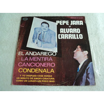 Pepe Jara Y Alvaro Carrillo El Andariego/ Lp Vinil Acetato