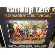 Catarino Leos Y Los Rancheritos Del Topo Chico Lp Vinil