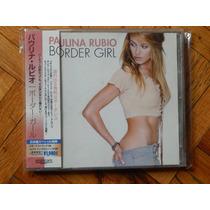 Paulina Rubio Border Girl Cd Japon + 1 Bonus Track