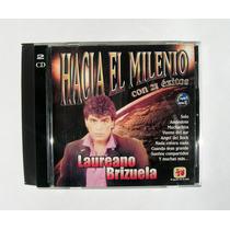 Laureano Brizuela Hacia El Milenio, 21 Exitos Cd Doble 1999