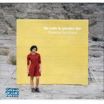 Ximena Sariñana / No Todo Lo Puedes Dar / Cd 11 Canciones