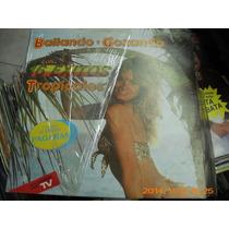 Bailando Y Gozando Con 16 Exitos Tropicales L.p De 33rpm