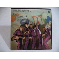 Cesar Costa Y Los Camisas Negras 1982 Lp De Coleccion Rock