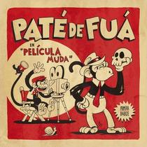 Pate De Fua / Pelicula Muda / Disco Cd Con 15 Canciones