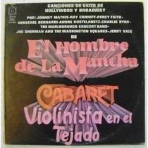 El Hombre De La Mancha-violinista En El Tejado 1 Disco Lp
