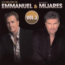 Lo Mejor De Emmanuel Y Manuel Mijares En Concierto Vol 3 /cd