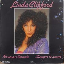 Disco Lp Linda Clifford No Vengas Llorando Siempre Te Amaré