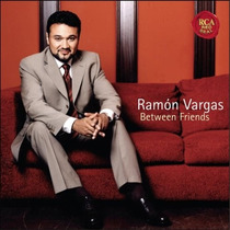 Ramon Vargas - Between Friends Cd Importado Opera Tenor