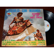 Marimba De Los Hnos. Pineda Bailables Con Marimba Lp Acetato