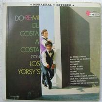 Los Yorsy´s / Do Re Mi De Costa A Costa 1 Disco Lp Vinilo