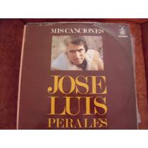 Lp Jose Luis Perales Mis Canciones, Envio Gratis
