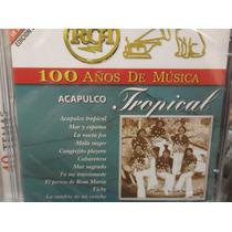 Acapulco Tropical 100 Años De Musica 2cds Nuevo Sellado