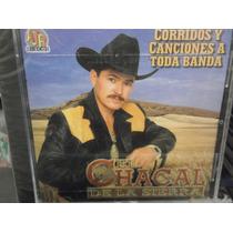 El Chacal De La Sierra Corridos Y Canciones Cd Nuevo Sellado