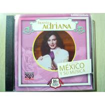Beatriz Adriana Cd Lo Mejor De Mexico Y Su Musica