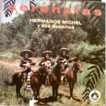 Hermanos Michel Y Sus Guitarras. Serenatas. Lp
