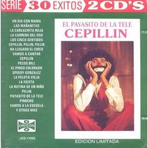 Cd Cepillin - Payasito De La Tele - 30 Exitos