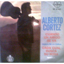 Alberto Cortez. Cuando Un Amigo Se Va. 45