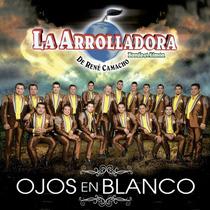 La Arrolladora Banda El Limon / Ojos En Blanco / Disco Cd