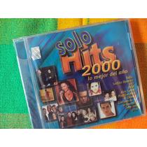 Cd Solo Hits 2000 -lo Mejor Del Año- Nuevo, Sellado.