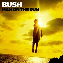 Bush - Man On The Run (2014)