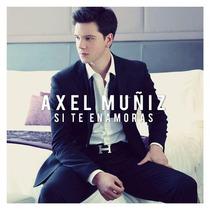 Axel Muñiz Si Te Enamoras (single)