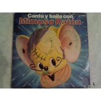 Excelente Disco Acetato De: Canta Y Baile Con Mimoso Raton