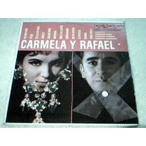 Disco Lp Carmela Y Rafael - R. Vazquez Y C. Rey -