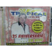 Tropical Del Bravo 25 Aniversario En Vivo Cd + Dvd Sellado