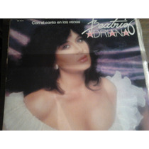 Disco Acetato De Beatriz Adriana Con El Canto En Las Venas