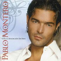 Cd Pablo Montero Con La Bendicion Envio,lector Usb Grati Sp0