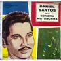 Afroantillana. Daniel Santos.lp 12´. Bolero. Hecho En México