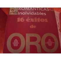 Lp Romanticas Inolvidables 16 Exitos De Oro, Envio Gratis