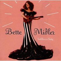Bette Midler - Bathhouse Betty Cd Rock Bfn