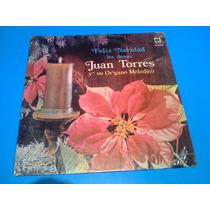 Disco Lp - Juan Torres Y Su Organo Melodico Feliz Navidad